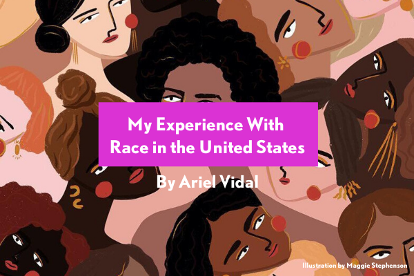 my experience with race in the US Ariel Vidal